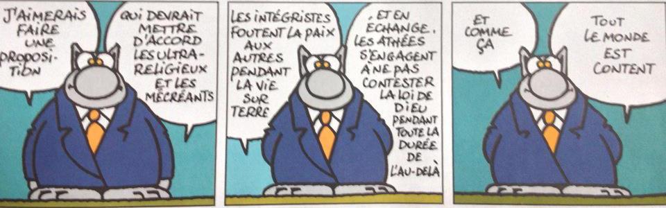 Humour agnostique Le_Chat_Geluck_201209_les_integristes_foutent_la_paix_aux_autres_durant_la_vie_sur_Terre